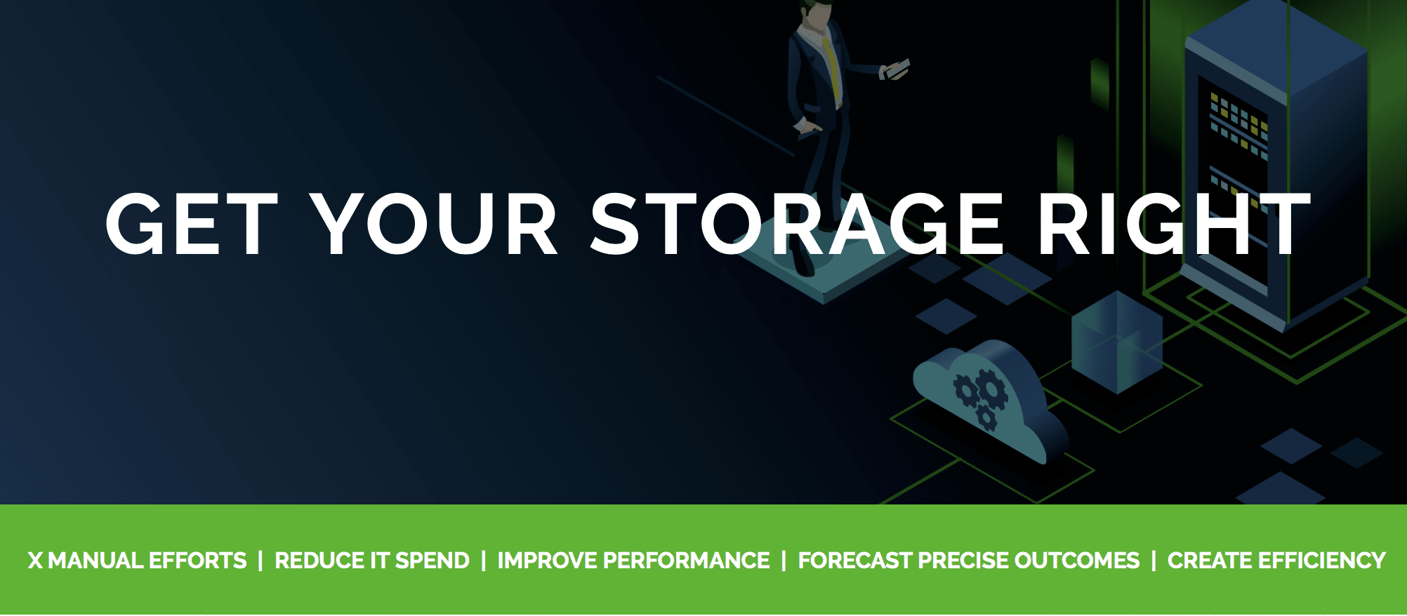 GET YOUR STORAGE RIGHT